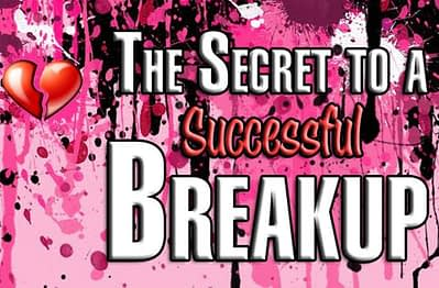 The Secret to a Successful Breakup