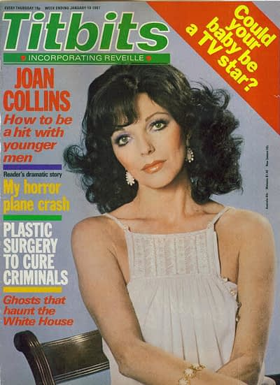 """This cover from Titbits magazine from January 1981, features a Pre-Dynasty Joan on the cover with a headline proclaiming...""""Joan Collins, How to be a hit with younger men!"""" This issue of Titbits incorporated the news magazine Reveille that had started in the 50's and was coming to the end of it's cycle. Joan had appeared on both magazines since her days as a starlet."""