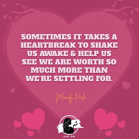 Sometimes it takes a heartbreak to shake us awake & help us see we are worth so much more than we're settling for.