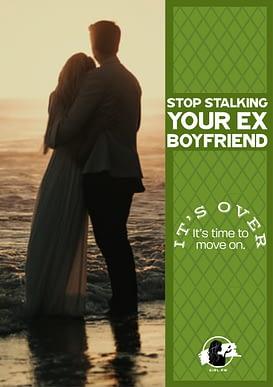 Stop stalking your ex-boyfriend