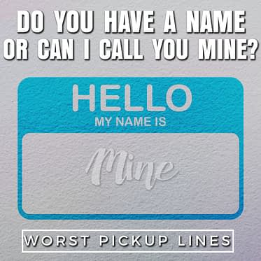 Do you have a name, or can I call you mine?