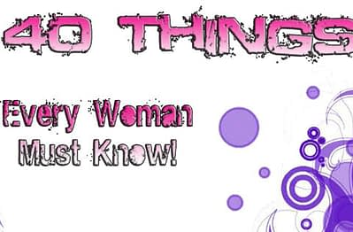 40 Things Every Woman Must Know