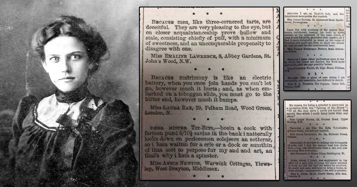 In 1889, Tit-Bits magazine offered prizes to single, female readers who sent in the best answers to the question: 'Why Am I A Spinster?'